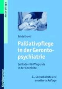 Palliativpflege in der Gerontopsychiatrie - Leitfaden für Pflegende in der Altenhilfe.