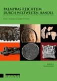 Palmyras Reichtum durch weltweiten Handel 2 - Kleinfunde.