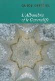 Paloma Nogués et Ignacio Fernandez del Amo - L'Alhambra et le Generalife - Guide officiel.