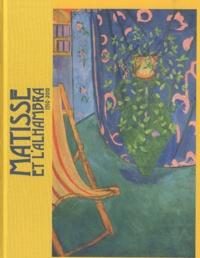 Paloma Nogués - Matisse et l'Alhambra - 1910-2010.