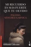 Paloma Sanchez-Garnica - Mi recuerdo es mas fuerte que tu olvido.