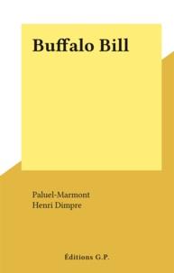 Paluel-Marmont et Henri Dimpre - Buffalo Bill.
