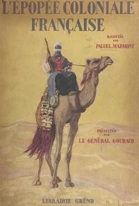 Paluel-Marmont et Henri Gouraud - L'épopée coloniale française.
