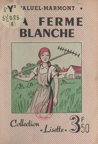 Paluel-Marmont - La ferme blanche.