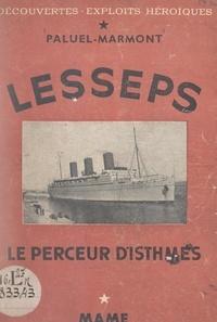 Paluel-Marmont et  Collectif - Lesseps - Le perceur d'isthmes.