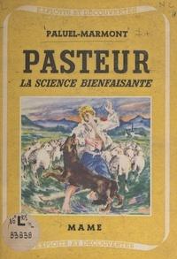 Paluel-Marmont et René Servant - Pasteur - La science bienfaisante.