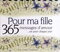 Pour Ma Fille 365 Messages D Amour Un Pour De Pam Brown Livre Decitre