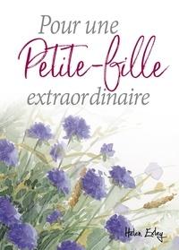 Pam Brown et Juliette Clarke - Pour une petite fille extraordinaire.
