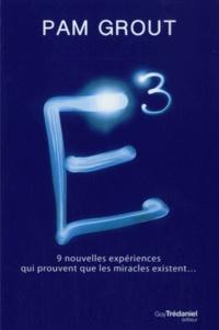 Pam Grout - E3 - 9 nouvelles expériences qui prouvent que les miracles existent....