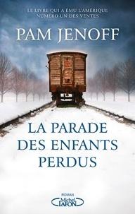 Manuels audio en ligne téléchargement gratuit La parade des enfants perdus 9782749937519 DJVU PDF iBook par Pam Jenoff in French