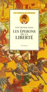 Pam Muñoz Ryan - Les éperons de la liberté.