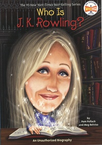 Pam Pollack et Meg Belviso - Who is J.K. Rowling? - An Unauthorized Biography.