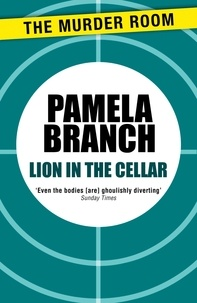 Pamela Branch - Lion in the Cellar.
