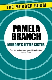 Pamela Branch - Murder's Little Sister.
