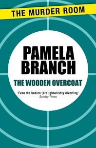 Pamela Branch - The Wooden Overcoat.
