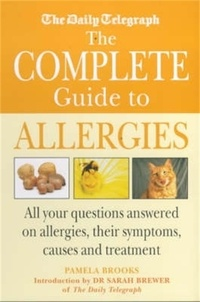 Pamela Brooks et Sarah Brewer - The Daily Telegraph: Complete Guide to Allergies.