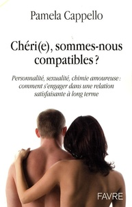 Pamela Cappello - Cheri(e), sommes nous compatibles ?.