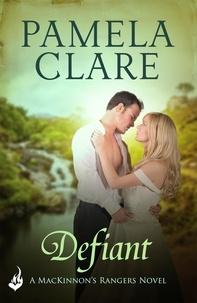 Pamela Clare - Defiant: MacKinnon's Rangers 3.