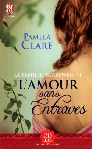 La famille Blakewell Tome 1 L'amour sans entraves