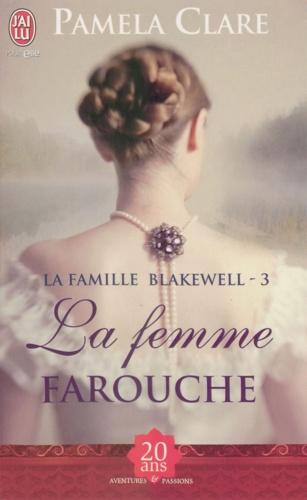 La famille Blakewell Tome 3 La femme farouche