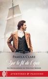 Pamela Clare - Les Highlanders du Nouveau Monde Tome 1 : Sur le fil de l'épée.