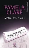 Pamela Clare - Méfie-toi, Kara !.