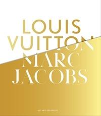 Louis Vuitton / Marc Jacobs - Exposition aux Arts Décoratifs, à Paris, du 9 mars au 16 septembre 2012.pdf