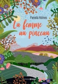 Pamela Holmes - La femme au pinceau.