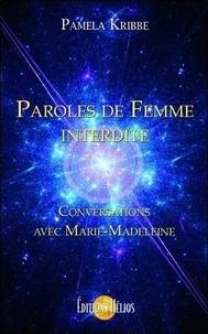 Pamela Kribbe - Paroles de femme interdite - Conversations avec Marie-Madeleine.