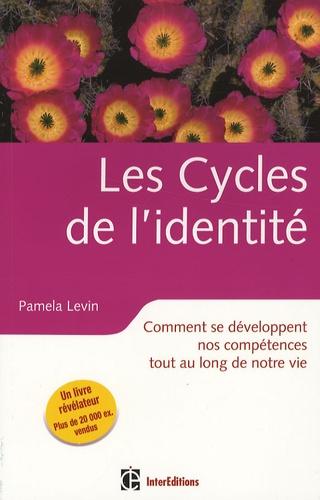Pamela Levin - Les Cycles de l'identité - Comment se développent nos compétences tout au long de notre vie.