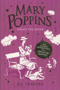 Pamela Lyndon Travers - Mary Poppins Opens the Door.