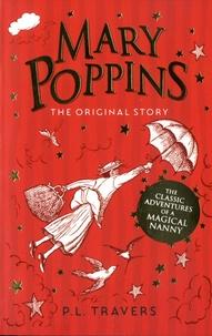 Pamela Lyndon Travers - Mary Poppins  : The Original Story.