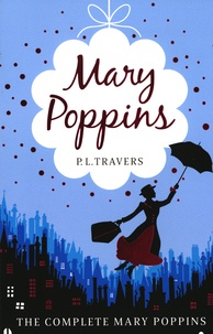 Pamela Lyndon Travers - Mary Poppins - The Complete Collection.