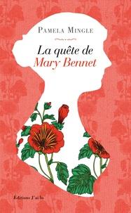 Pamela Mingle - La quête de Mary Bennet.