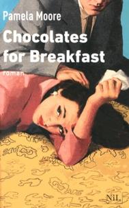 Pamela Moore - Chocolates for Breakfast.