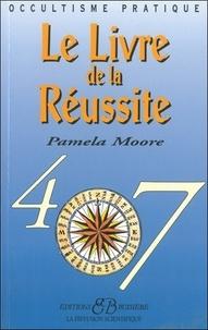 Pamela Moore - Le livre de la réussite.