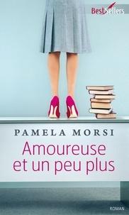 Pamela Morsi - Amoureuse et un peu plus.