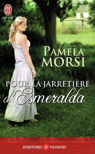 Pamela Morsi - Pour la jarretière d'Esmeralda.