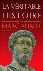 La véritable histoire de Marc Aurèle.pdf