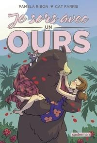 Pamela Ribon et Cat Farris - Je sors avec un ours.