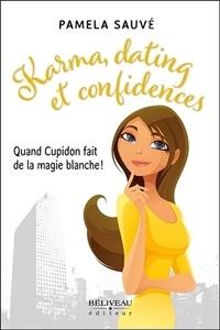 Pamela Sauvé - Karma, dating et confidences - Quand Cupidon fait de la magie blanche !.