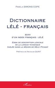 Rhonealpesinfo.fr Dictionnaire lélé-français - Suivi d'un index français-lélé - Essai de description lexicale de la langue tchadique parlée dans la région de Kélo (Tchad) Image