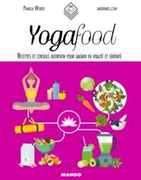 Pamela Weber et Nathalie Carnet - Yoga Food - Recettes et conseils nutrition pour gagner en vitalité et sérénité.