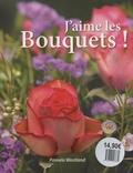 Pamela Westland - J'aime les bouquets !.