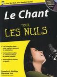 Pamelia Phillips et Mariette Jost - Le Chant pour les nuls - Avec 1 CD Audio.