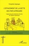 Pamphile Akplogan - L'effacement de la dette des pays africains - L'approche de la doctrine sociale de l'Eglise catholique.