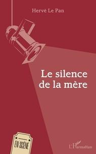 Pan herve Le - Le silence de la mère.