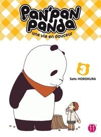 Sato Horokura - Pan'Pan Panda, une vie en douceur T03.