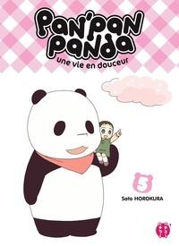 Sato Horokura - Pan'Pan Panda, une vie en douceur T05.