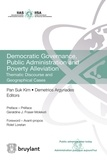 Pan Suk Kim et Demetrios Argyriades - Democratic Governance, Public Administration and Poverty Alleviation - Thematic Discourse and Geographical Cases.